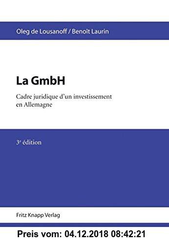 Gebr. - La GmbH: GmbH Gesetz Deutsch-Französische Textausgabe mit Einführung