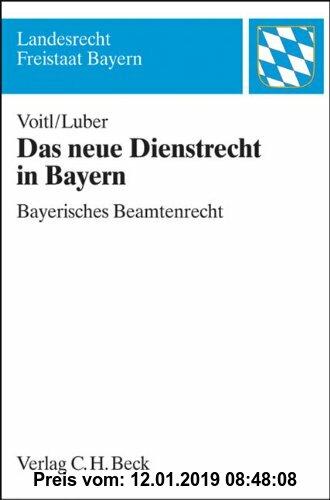 Gebr. - Das neue Dienstrecht in Bayern: Bayerisches Beamtenrecht