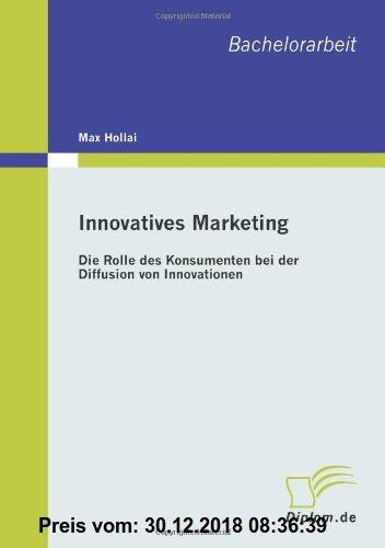Gebr. - Innovatives Marketing: Die Rolle des Konsumenten bei der Diffusion von Innovationen