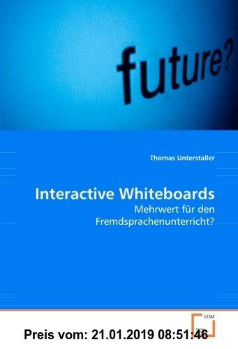 Gebr. - Interactive Whiteboards: Mehrwert für den Fremdsprachenunterricht?