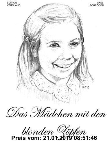 Gebr. - Das Mädchen mit den blonden Zöpfen: Ein Kinderbuch für Erwachsene