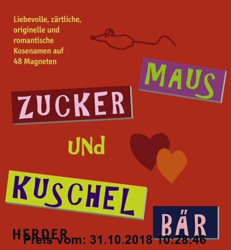 Gebr. - Zucker-Maus und Kuschel-Bär: Liebevolle, zärtliche, originelle, romantische Kosenamen auf 48 Magneten