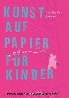Gebr. - Kunst auf Papier (nicht nur) für Kinder, Kunsthalle Bremen