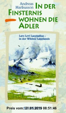 Gebr. - In der Finsternis wohnen die Adler. Lars Levi Laestadius - in der Wildnis Lapplands