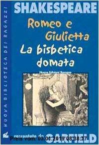 Gebr. - Romeo e Giulietta. La bisbetica domata. Shakespeare raccontato da Garfield