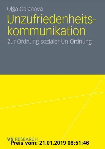 Gebr. - Unzufriedenheitskommunikation: Zur Ordnung sozialer Un-Ordnung (German Edition)