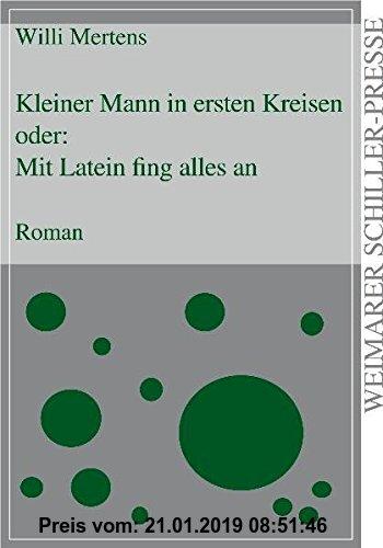 Gebr. - Kleiner Mann in ersten Kreisen: oder mit Latein fing alles an (Weimarer Schiller-Presse)