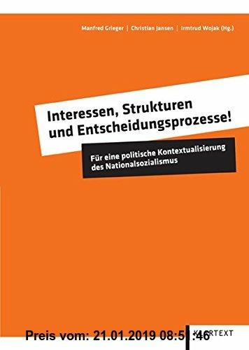 Gebr. - Interessen, Strukturen und Entscheidungsprozesse!: Für eine politische Kontextualisierung des Nationalsozialismus