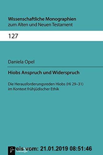 Gebr. - Hiobs Anspruch und Widerspruch: Die Herausforderungsreden Hiobs (Hiob 29-31) im Kontext frühjüdischer Ethik (Wissenschaftliche Monographien zu