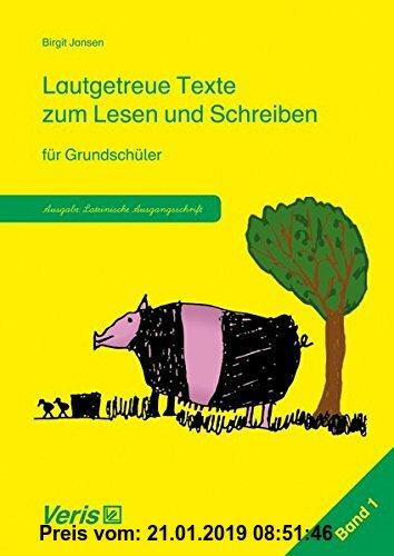 Gebr. - Lautgetreue Texte zum Lesen und Schreiben für Grundschüler: Ausgabe: Lateinische Ausgangsschrift