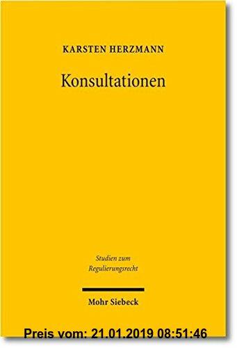 Gebr. - Konsultationen: Eine Untersuchung von Prozessen kooperativer Maßstabskonkretisierung in der Energieregulierung (Studien zum Regulierungsrecht)