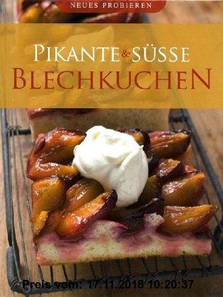 Gebr. - Pikante & süße Blechkuchen: Neues Probieren