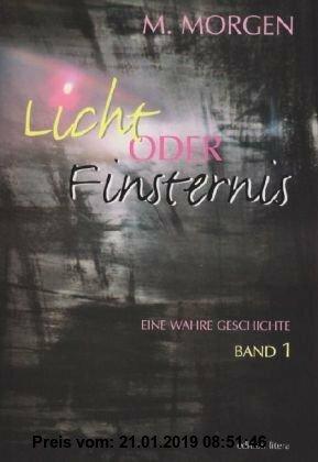 Gebr. - Licht oder Finsternis: Eine wahre Geschichte. Band 1