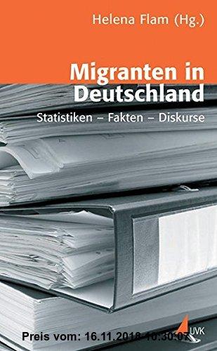 Gebr. - Migranten in Deutschland: Statistiken - Fakten - Diskurse (Wissen und Studium)