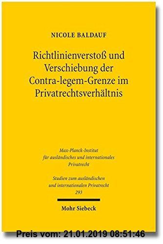 Gebr. - Richtlinienverstoß und Verschiebung der Contra-legem-Grenze im Privatrechtsverhältnis: Der Konflikt zwischen Richtlinie und nationalem Recht b