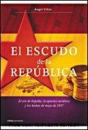 Gebr. - El escudo de la República : el oro de España, la apuesta soviética y los hechos de mayo de 1937 (Contrastes)