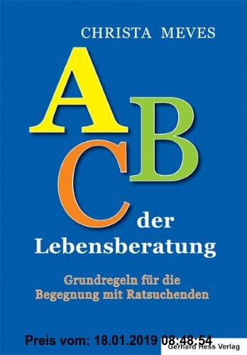Gebr. - ABC der Lebensberatung: Grundregeln für die Begegnung mit Ratsuchenden