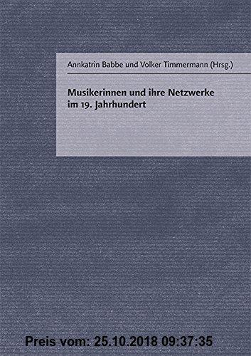 Gebr. - Musikerinnen und ihre Netzwerke im 19. Jahrhundert (Schriftenreihe des Sophie Drinker Instituts)