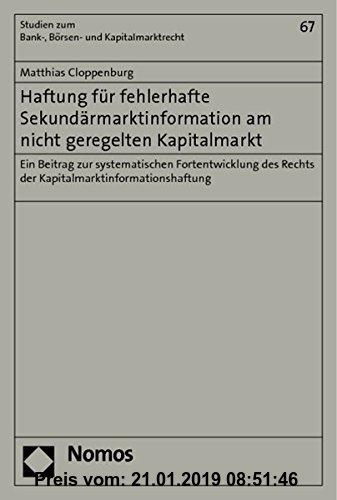 Gebr. - Haftung für fehlerhafte Sekundärmarktinformation am nicht geregelten Kapitalmarkt: Ein Beitrag zur systematischen Fortentwicklung des Rechts d