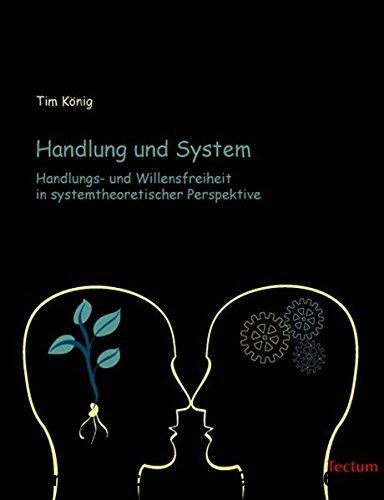 Gebr. - Handlung und System: Handlungs- und Willensfreiheit in systemtheoretischer Perspektive