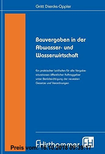 Gebr. - Bauvergaben in der Abwasser- und Wasserwirtschaft: Ein praktischer Leitfaden für alle Vergabesituationen öffentlicher Auftraggeber