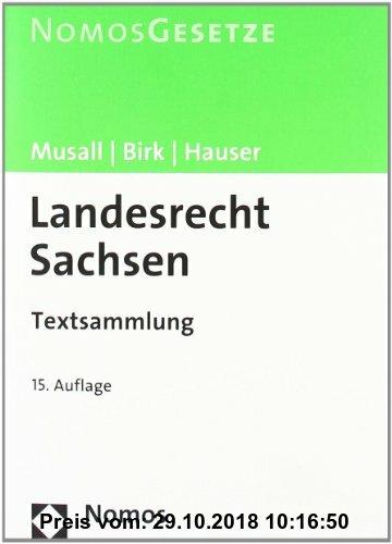 Gebr. - Landesrecht Sachsen: Textsammlung, Rechtsstand: 1. August 2010