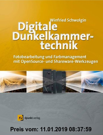 Gebr. - Digitale Dunkelkammertechnik. Fotobearbeitung und Farbmanagement mit Open-Source- und Shareware-Werkzeugen, mit CD-ROM