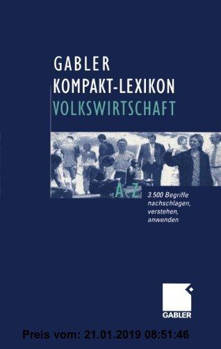 Gebr. - Gabler Kompakt-Lexikon Volkswirtschaft. 3.500 Begriffe Nachschlagen, Verstehen, Anwenden