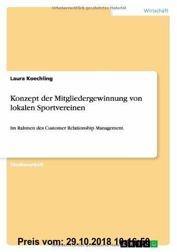 Gebr. - Konzept der Mitgliedergewinnung von lokalen Sportvereinen: Im Rahmen des Customer Relationship Management