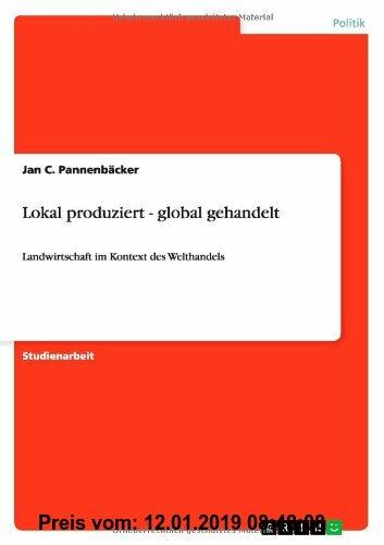 Gebr. - Lokal produziert - global gehandelt: Landwirtschaft im Kontext des Welthandels