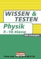 Gebr. - Wissen und Testen 7.-10. Schuljahr Physik: Buch mit Lösungen