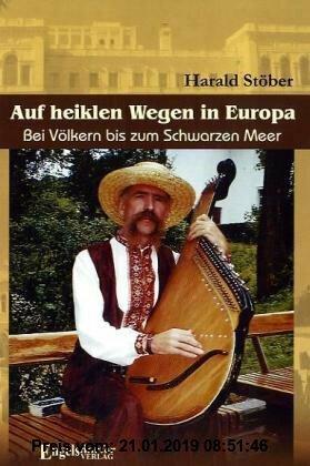 Gebr. - Auf heiklen Wegen in Europa. Bei Völkern bis zum Schwarzen Meer
