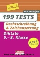 Gebr. - 199 Tests. Deutsch - Rechtschreibung und Zeichensetzung: Diktate für das 5.-8. Schuljahr. Buch mit Lerntipps