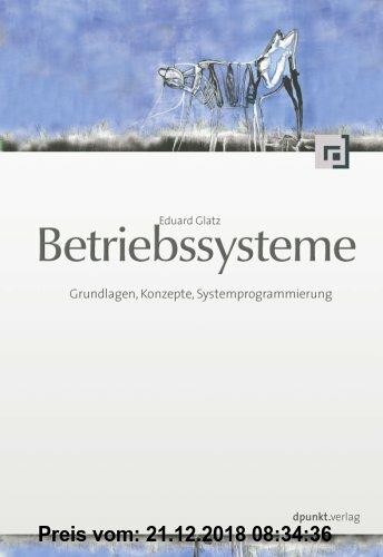 Gebr. - Betriebssysteme: Grundlagen, Konzepte, Systemprogrammierung