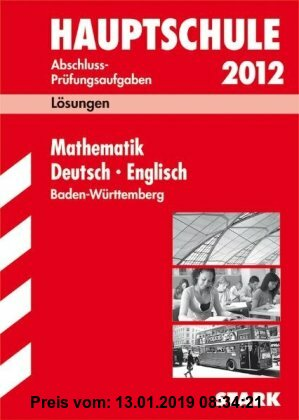 Gebr. - Lösungsheft Sammelband Mathematik · Deutsch · Englisch 2012. Abschluss-Prüfungsaufgaben Hauptschule Baden-Württemberg: Abschluss-Prüfungsaufga