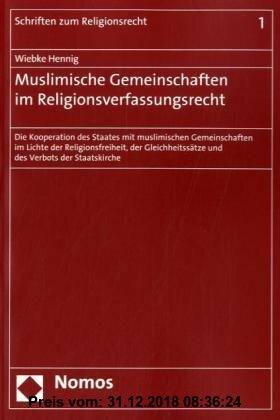Gebr. - Muslimische Gemeinschaften im Religionsverfassungsrecht: Die Kooperation des Staates mit muslimischen Gemeinschaften im Lichte der Religionsfr
