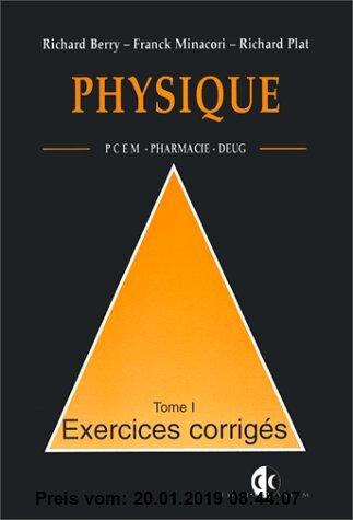 Gebr. - PHYSIQUE PCEM PHARMACIE DEUG B EXERCICES CORRIGES. : Tome 1