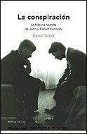 Gebr. - La conspiración : la historia secreta de John y Robert Kennedy (Memoria Crítica)