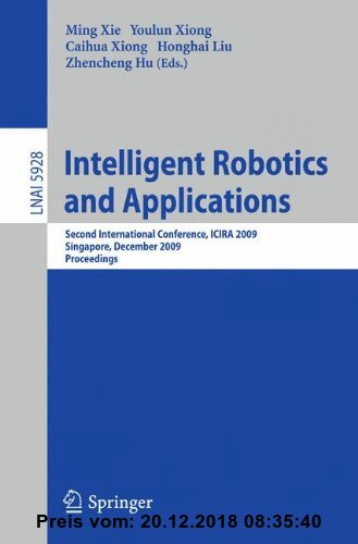 Gebr. - Intelligent Robotics and Applications: Second International Conference, ICIRA 2009, Singapore, December 16-18, 2009, Proceedings (Lecture Note