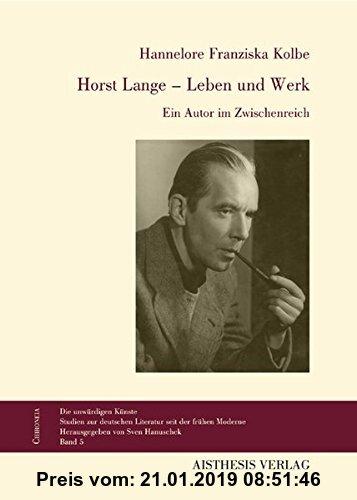Gebr. - Horst Lange - Leben und Werk: Ein Autor im Zwischenreich (Chironeia)