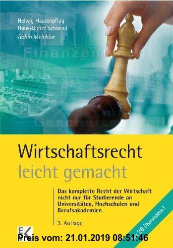 Gebr. - Wirtschaftsrecht leicht gemacht: Das gesamte Wirtschaftsrecht fÃ1/4r Juristen, Betriebs- und Volkswirte und Studierende an Fachhochschulen und