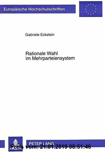 Gebr. - Rationale Wahl im Mehrparteiensystem: Die Bedeutung von Koalitionen im räumlichen Modell der Parteienkonkurrenz (Europäische Hochschulschrifte