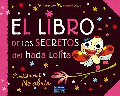 Gebr. - El libro de los secretos del hada Lolita : confidencial, no abrir