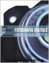 Gebr. - Fotografia digitale. Conoscere e praticare la fotografia digitale in ogni situazione
