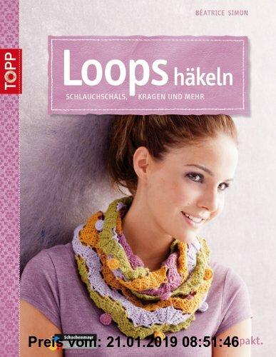 Gebr. - Loops häkeln: Schlauchschals, Kragen und mehr