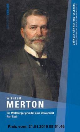 Gebr. - Wilhelm Merton: Ein Weltbürger gründet eine Universität