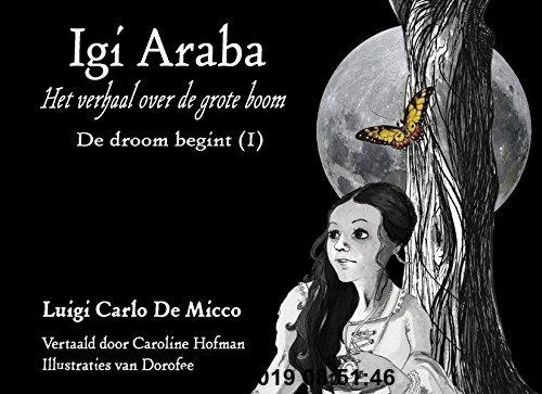 Gebr. - IGI ARABA - De droom begint (I): Het verhaal over de grote boom
