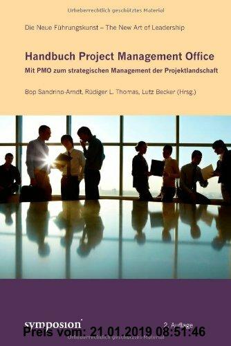 Gebr. - Handbuch Project Management Office: Mit PMO zum strategischen Management der Projektlandschaft