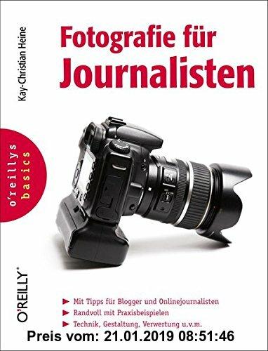 Gebr. - Fotografie für Journalisten: Mit Tipps für Blogger und Onlinejournalisten. Randvoll mit Praxisbeispielen. Technik, Gestaltung, Verwertung u.v.
