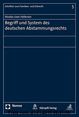 Gebr. - Begriff und System des deutschen Abstammungsrechts (Schriften Zum Familien- Und Erbrecht)